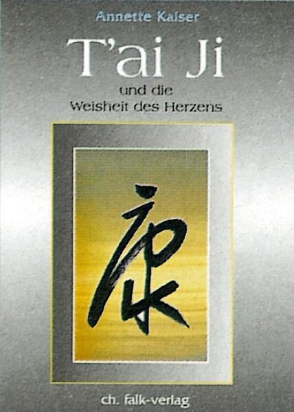 Tai Ji und die Weisheit des Herzens als Buch (kartoniert)