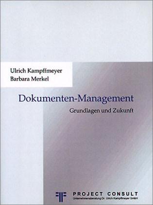 Grundlagen und Zukunft des Dokumentenmanagements als Buch (gebunden)