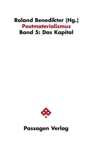 Postmaterialismus 5. Das Kapital als Buch (kartoniert)