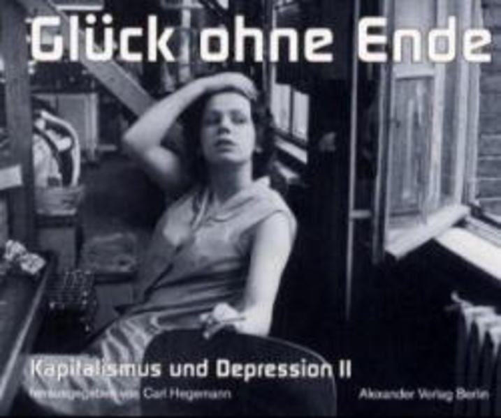 Kapitalismus und Depression 02. Glück ohne Ende als Buch (kartoniert)