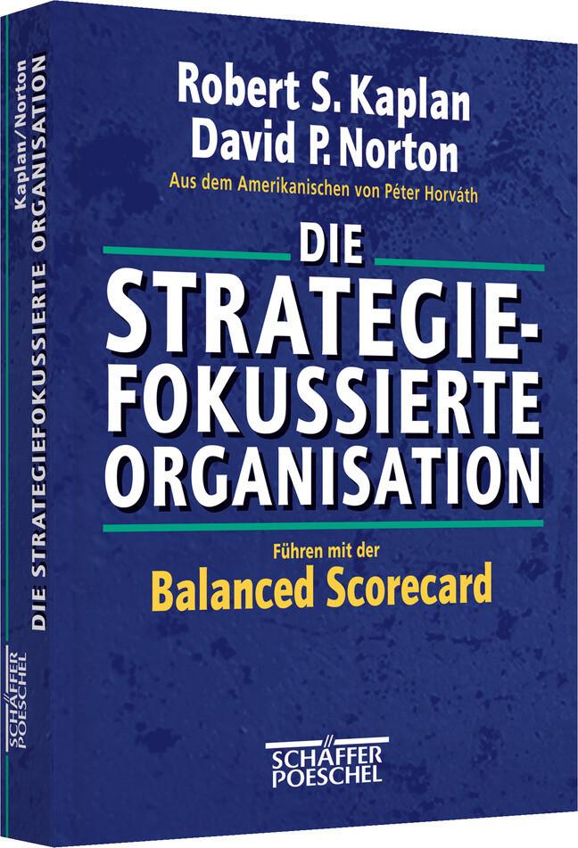 Die strategiefokussierte Organisation als Buch (gebunden)