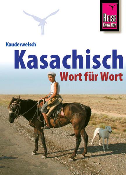 Kauderwelsch Sprachführer Kasachisch. Wort für Wort als Buch (kartoniert)
