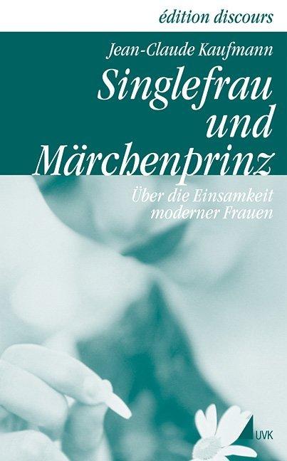 Singlefrau und Märchenprinz als Buch (gebunden)