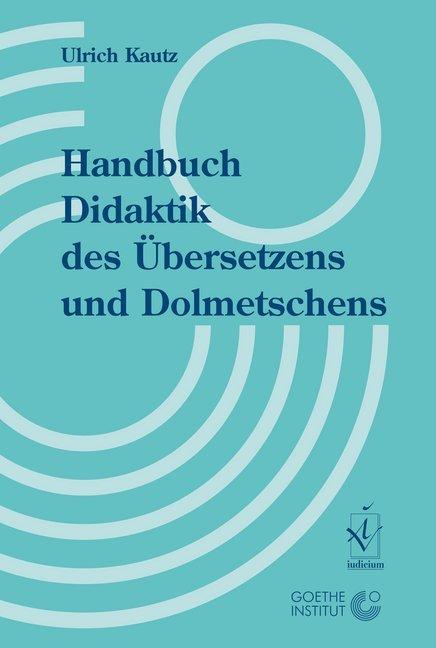 Handbuch Didaktik des Übersetzens und Dolmetschens als Buch (kartoniert)
