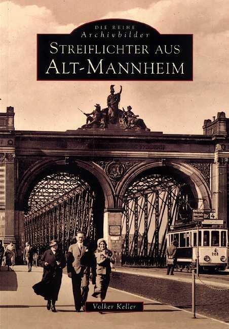 Streiflichter aus Alt-Mannheim als Buch (kartoniert)