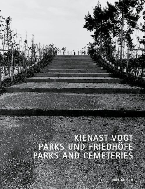 Kienast Vogt Parks und Friedhöfe / Parks and Cemeteries als Buch (gebunden)