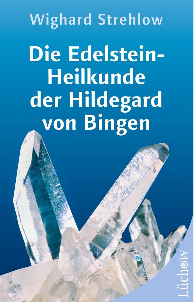 Die Edelstein-Heilkunde der Hildegard von Bingen als Buch (kartoniert)