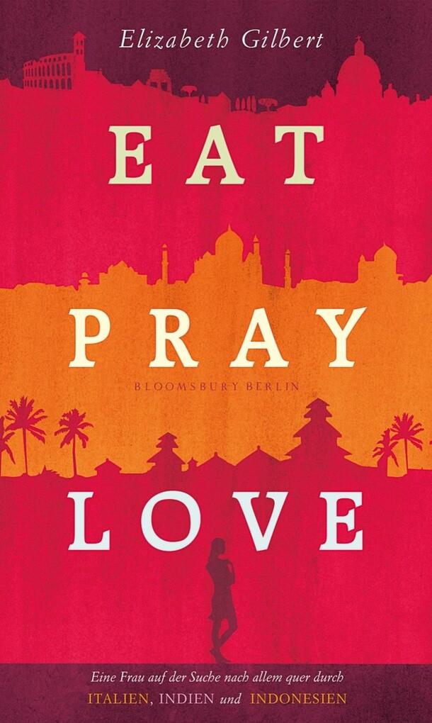 Eat, Pray, Love als eBook epub