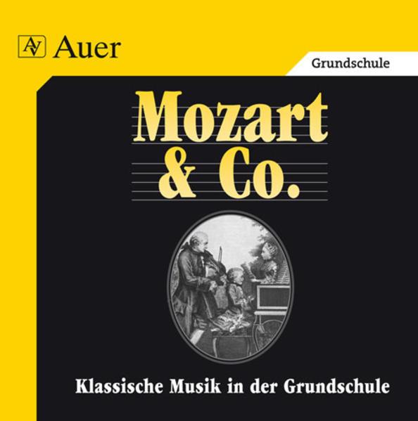 Klassische Musik in der Grundschule. Mozart und Co. CD mit Hörbeispielen als CD