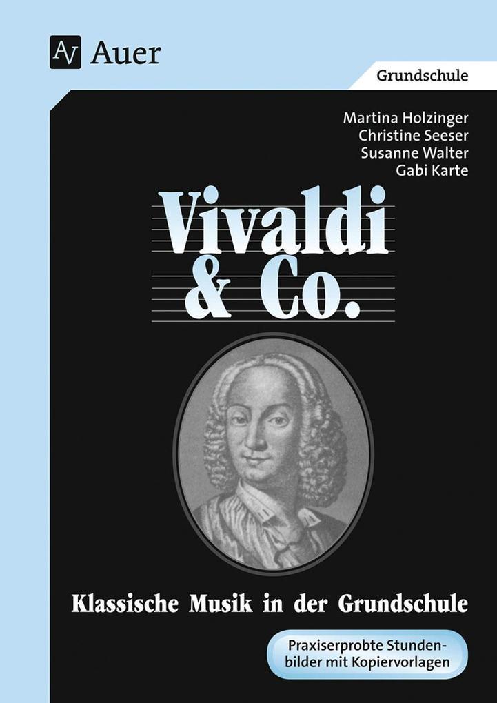 Vivaldi und Co. Klassische Musik in der Grundschule. als Buch (kartoniert)