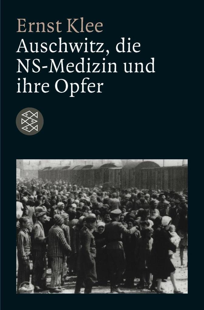 Auschwitz, die NS-Medizin und ihre Opfer als Taschenbuch