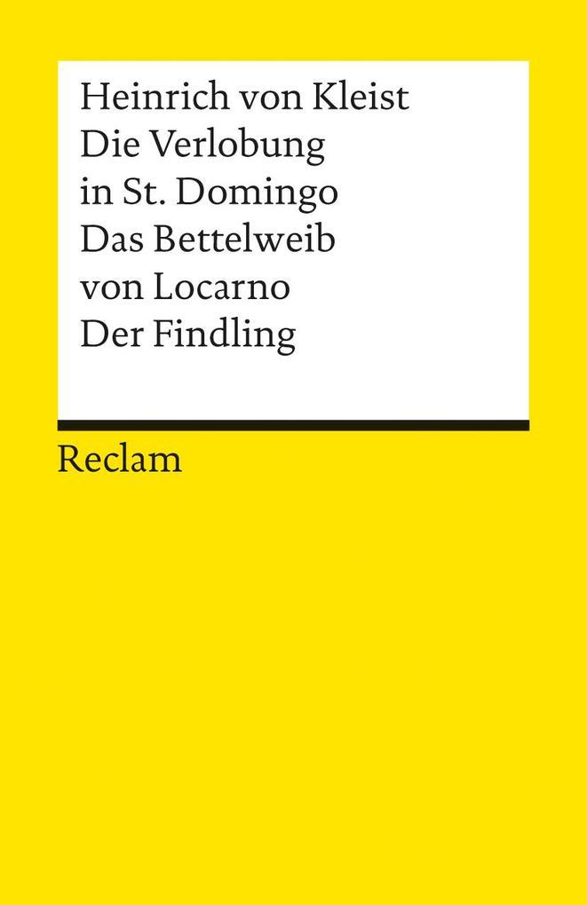 Die Verlobung in St. Domingo / Das Bettelweib von Locarno / Der Findling als Taschenbuch