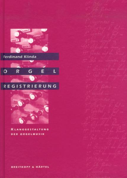 Orgelregistrierung. Klanggestaltung der Orgelmusik als Buch (gebunden)