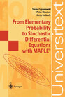 From Elementary Probability to Stochastic Differential Equations with MAPLE®