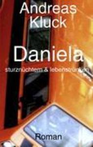 Daniela, sturznüchtern und lebenstrunken als Buch (kartoniert)