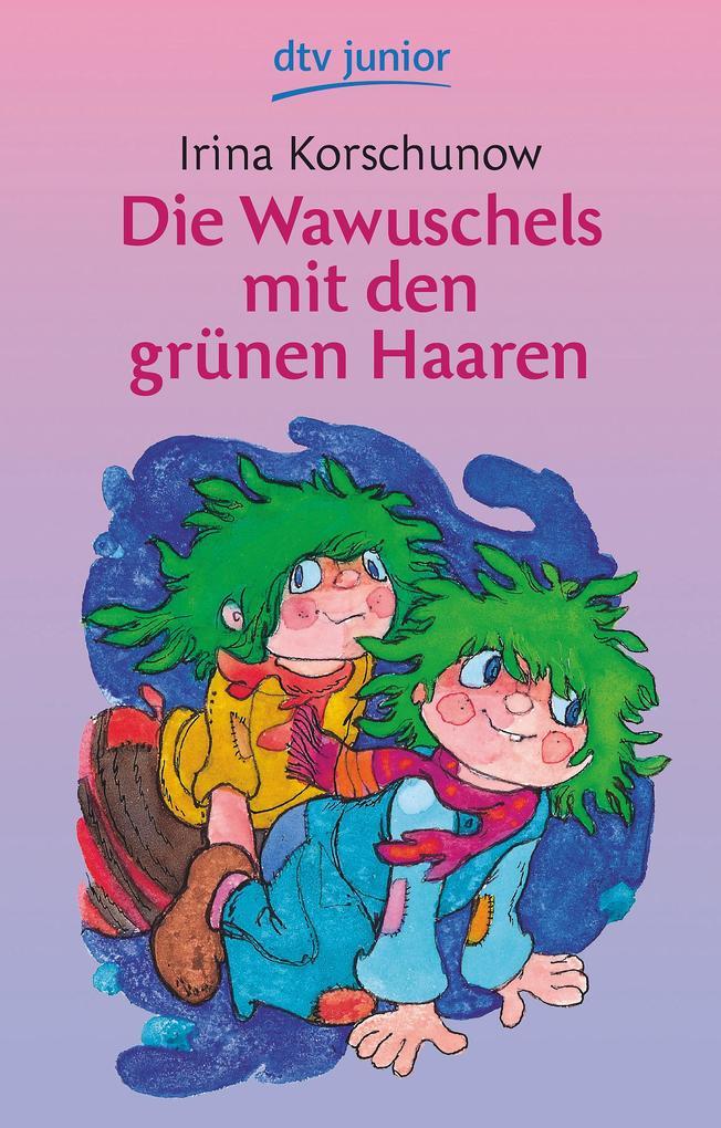 Die Wawuschels mit den grünen Haaren als Taschenbuch