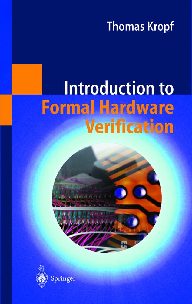 Introduction to Formal Hardware Verification als Buch (gebunden)