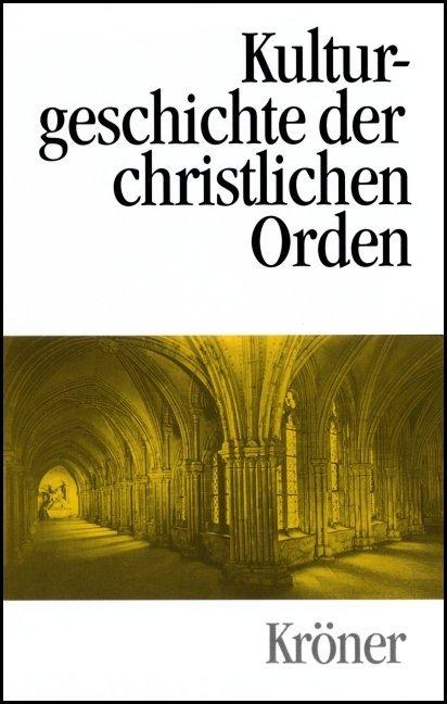 Kulturgeschichte der christlichen Orden als Buch (gebunden)
