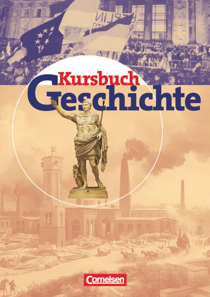 Kursbuch Geschichte. Schülerband. Allgemeine Ausgabe als Buch (gebunden)