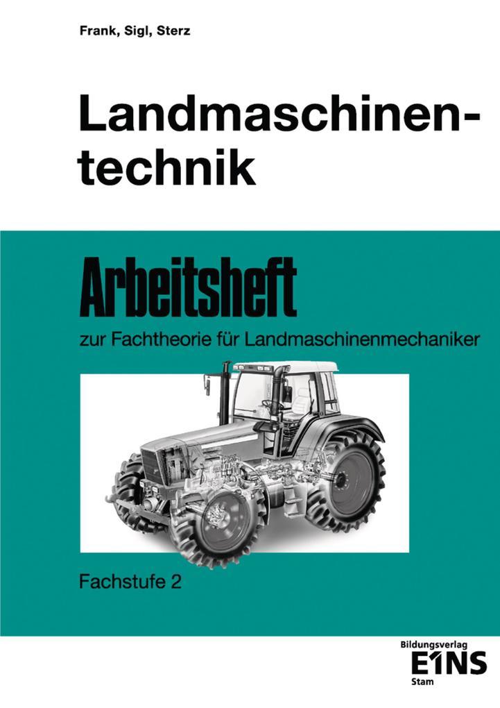 Landmaschinentechnik. Arbeitsheft. Fachstufe 2 als Buch (kartoniert)
