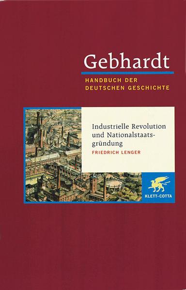 Industrialisierung, Reichsgründung und bürgerliche Gesellschaft (1850 - 1870/71) als Buch (gebunden)