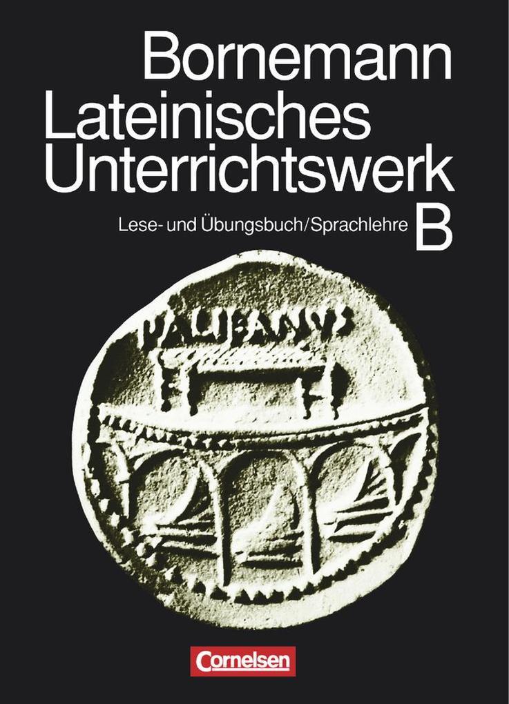 Bornemann: Lateinisches Unterrichtswerk B. Sammelband als Buch (gebunden)