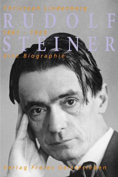 Rudolf Steiner. Eine Biographie als Buch (gebunden)