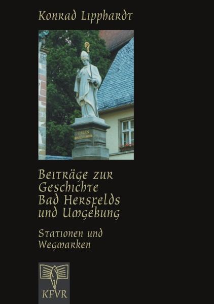 Beiträge zur Geschichte Bad Hersfelds und Umgebung, Stationen und Wegmarken als Buch (kartoniert)