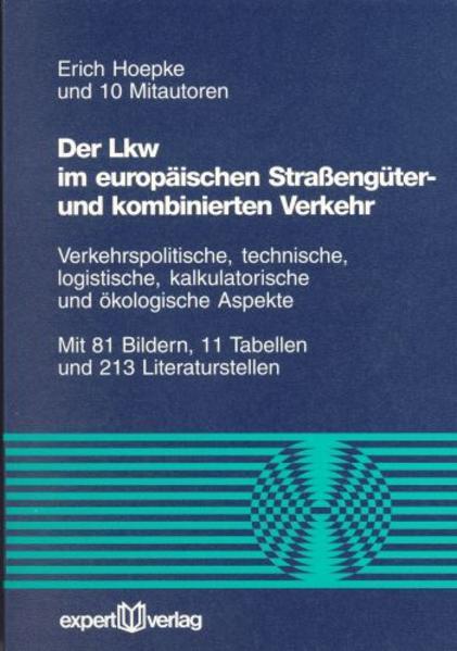 Der Lkw im europäischen Strassengüter- und kombinierten Verkehr als Buch (kartoniert)