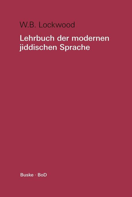 Lehrbuch der modernen jiddischen Sprache. Mit ausgewählten Lesestücken / Lehrbuch der modernen jiddischen Sprache. Mit ausgewählten Lesestücken als Buch (kartoniert)