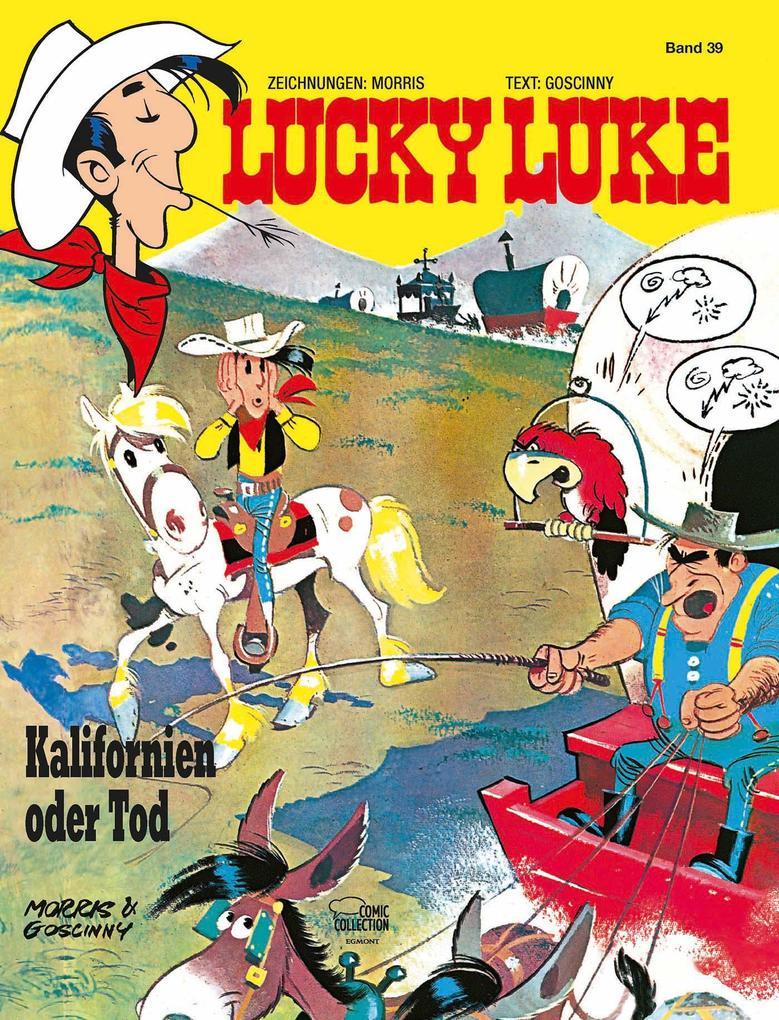 Lucky Luke 39 - Kalifornien oder Tod als Buch (gebunden)