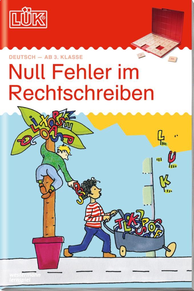 LÜK. Deutsch - ab 3. Klasse: Null Fehler im Rechtschreiben als Buch (geheftet)