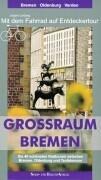 Grossraum Bremen. Mit dem Fahrrad auf Entdeckertour als Buch (kartoniert)