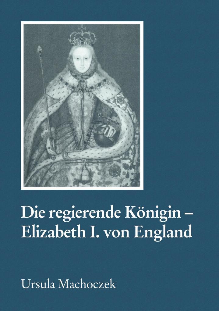 Die regierende Königin - Elisabeth I. von England als Buch (kartoniert)