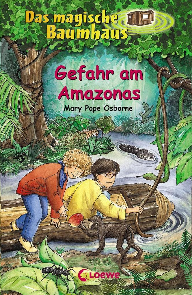 Das magische Baumhaus 06. Gefahr am Amazonas als Buch (gebunden)