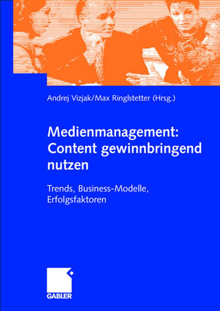 Medienmanagement: Content gewinnbringend nutzen als Buch (gebunden)