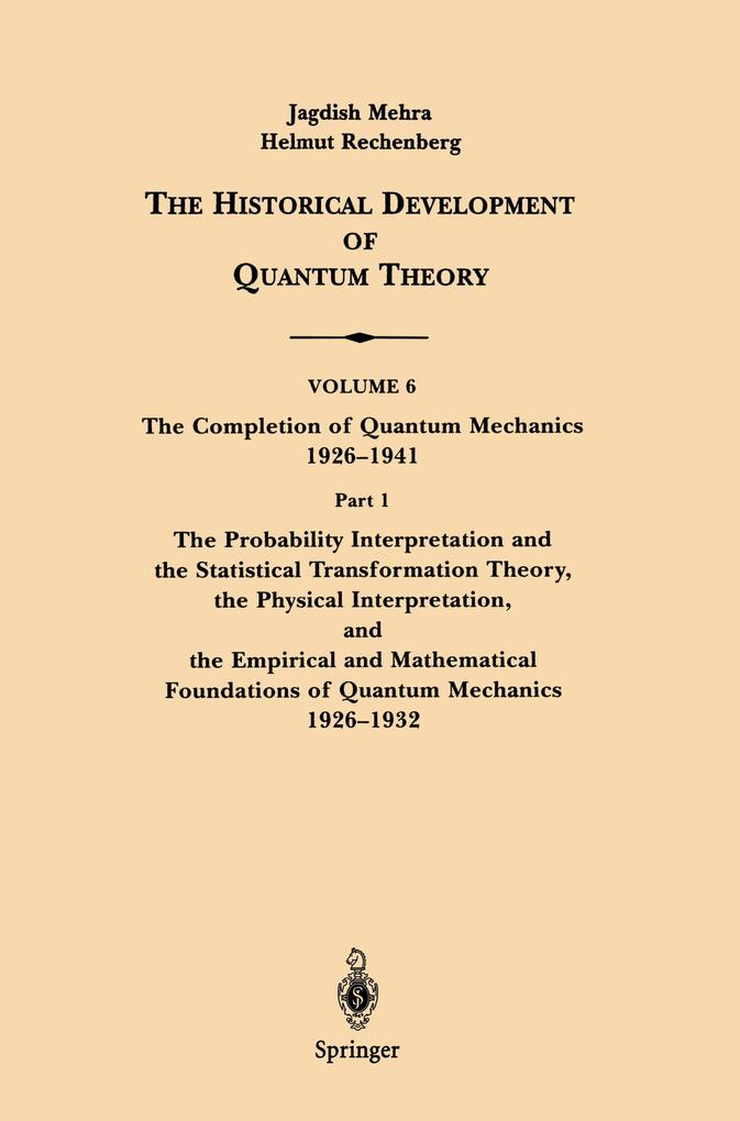 The Conceptual Completion and Extensions of Quantum Mechanics 1932-1941. Epilogue: Aspects of the Further Development of Quantum Theory 1942-1999 als Buch (kartoniert)