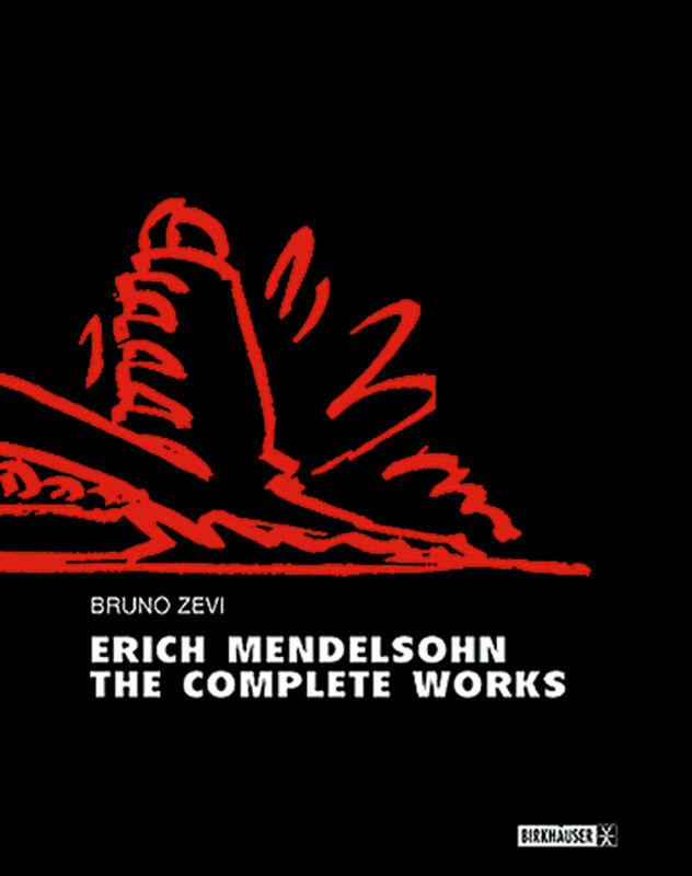 Erich Mendelsohn - the Complete Works als Buch (gebunden)