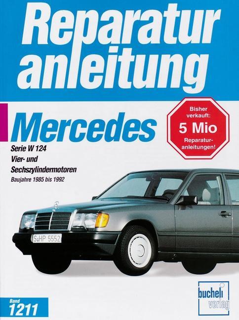 Mercedes Serie W 124. Baujahre 1985 bis 1992 als Buch (kartoniert)