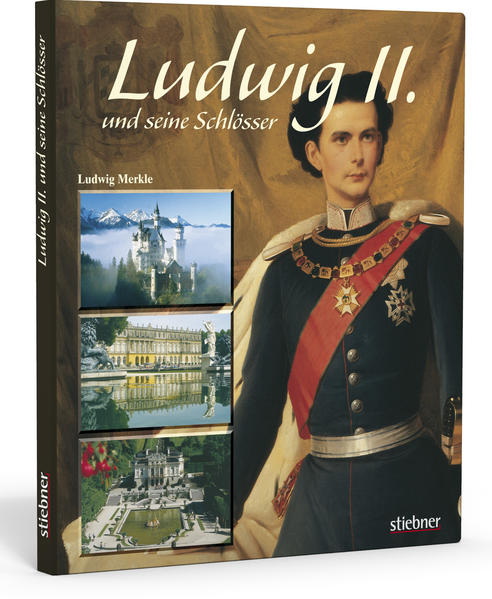 Ludwig II. und seine Schlösser als Buch (gebunden)
