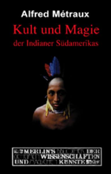 Kult und Magie der Indianer Südamerikas als Buch (gebunden)