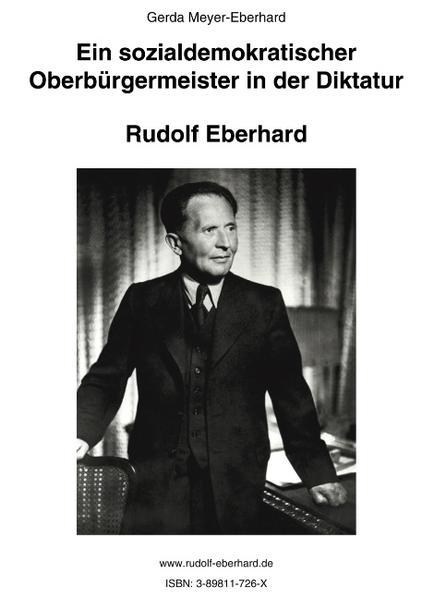 Ein sozialdemokratischer Oberbürgermeister in der Diktatur als Buch (gebunden)