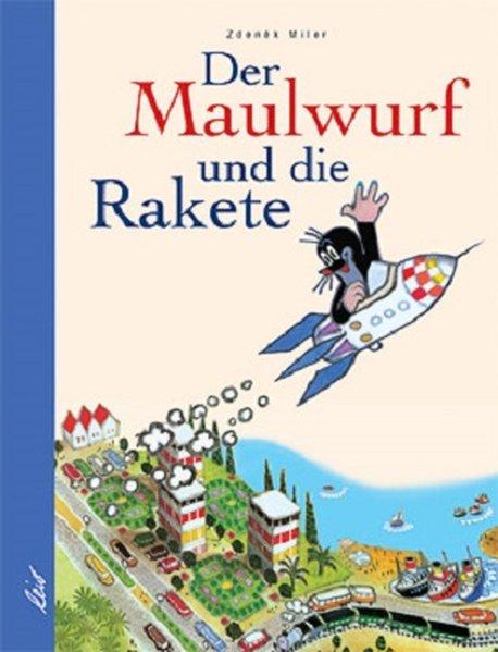 Der Maulwurf und die Rakete als Buch (gebunden)