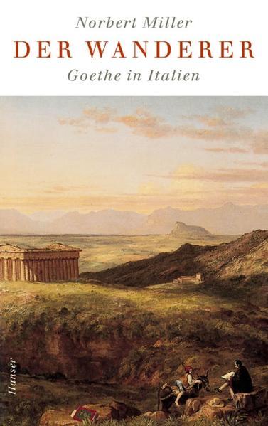 Der Wanderer - Goethe in Italien als Buch (gebunden)