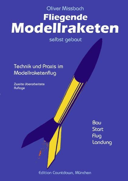 Fliegende Modellraketen, selbst gebaut als Buch (kartoniert)