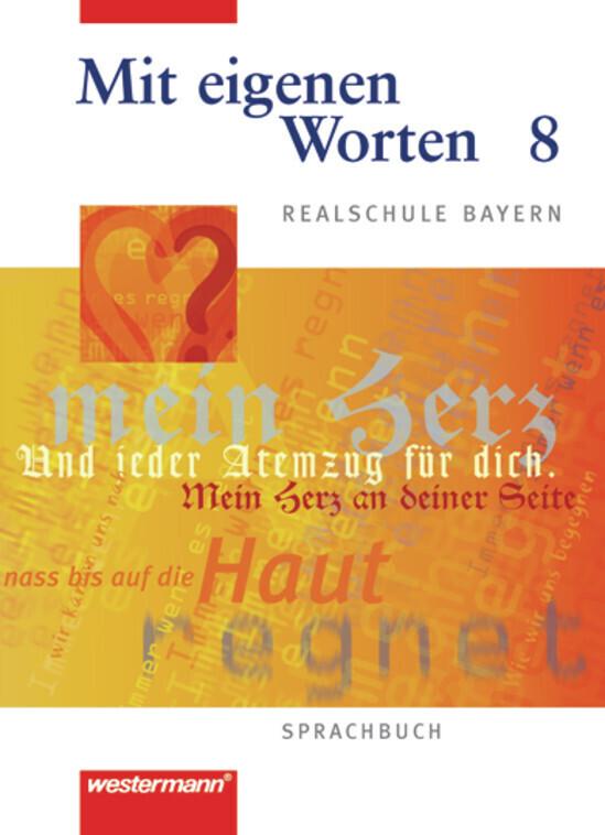 Mit eigenen Worten 8. Sprachbuch. Realschule Bayern als Buch (gebunden)
