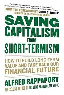 Saving Capitalism from Short-Termism: How to Build Long-Term Value and Take Back Our Financial Future als Buch (gebunden)