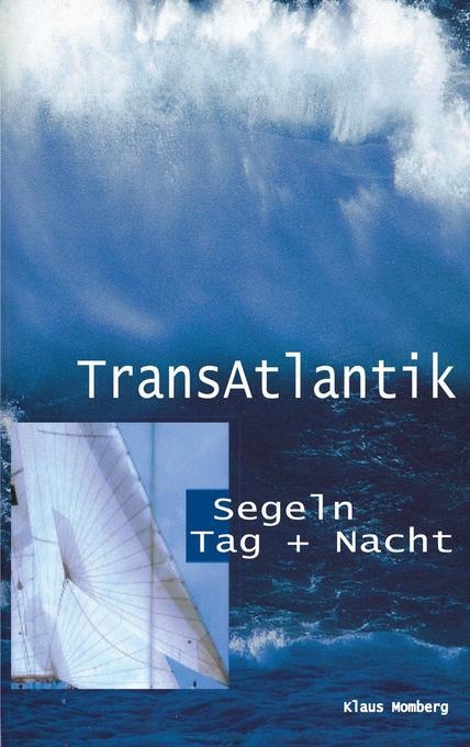 Transatlantik Segeln Tag und Nacht als Buch (kartoniert)
