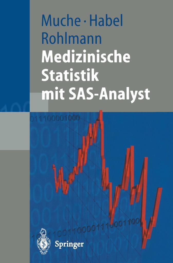 Medizinische Statistik mit SAS-Analyst als Buch (kartoniert)