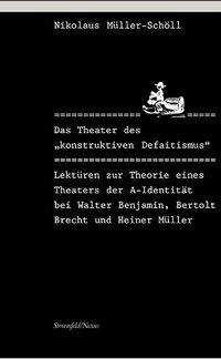 Das Theater des ' konstruktiven Defaitismus' als Buch (kartoniert)